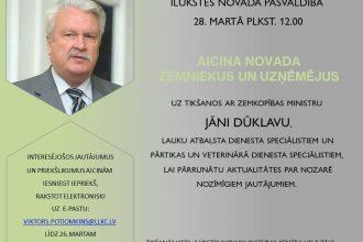 28. martā Ilūkstē notiks tikšanās ar Zemkopības ministru Jāni Dūklavu