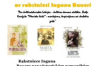 Aicinām uz tikšanos ar rakstnieci Ingunu Baueri