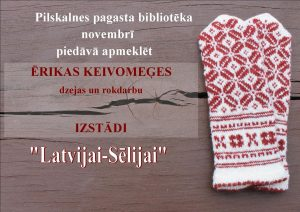 """Pilskalnes pagasta bibliotēkā skatāma  Ērikas Keivomeģes dzejas un rokdarbu izstāde """"Latvijai – Sēlijai"""""""