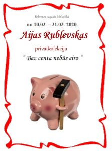 """Aijas Rubļevskas  privātkolekcija """"Bez centa nebūs eiro"""""""