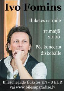 17. maijā Ivo Fomins ar grupu viesosies Ilūkstes estrādē