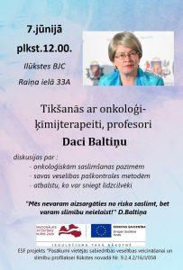 7.jūnijā aicinām uz tikšanos ar onkoloģi-ķīmijterapeiti un profesori Daci Baltiņu