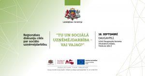 """Labklājības ministrija ielūdz uz reģionālo diskusiju Daugavpilī  """"Tu un sociālā uzņēmējdarbība – vai vajag?"""""""