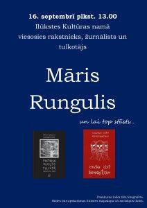16. septembrī Ilūkstē viesosies rakstnieks Māris Rungulis