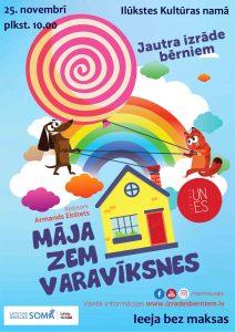 """Aicinām uz jautru izrādi bērniem un vecākiem """"Māja zem varavīksnes"""""""