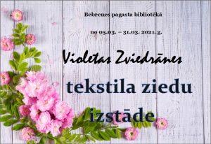 Bebrenes pagasta bibliotēkā – Violetas Zviedrānes darināto ziedu izstāde