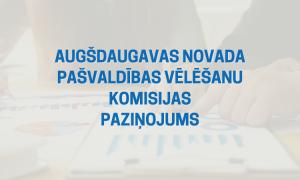 Izsludināta iecirkņu komisiju locekļu kandidātu pieteikšanās Augšdaugavas novada pašvaldības vēlēšanām