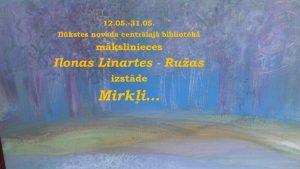 Ilūkstes novada Centrālajā bibliotēkā – mākslinieces Ilonas Linartes-Ružas darbu izstāde