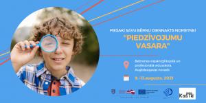 """Latgales plānošanas reģions aicina vecākus pieteikt bērnus dalībai diennakts nometnē """"Piedzīvojumu vasara"""""""